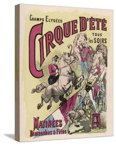 Poster for Cirque d'Ete (Summer Circus) in the Champs Elysees Paris--Stretched Canvas Print