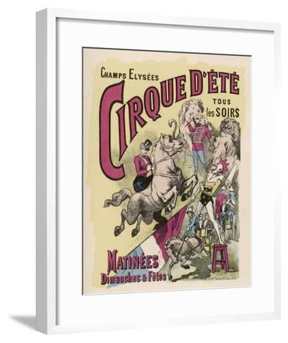 Poster for Cirque d'Ete (Summer Circus) in the Champs Elysees Paris--Framed Art Print