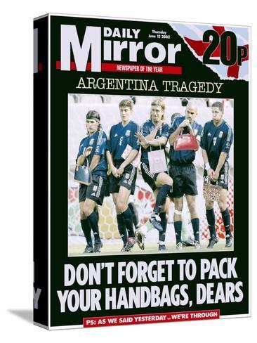 Argentina Tragedy: Don't Forget to Pack Your Handbags, Dears--Stretched Canvas Print