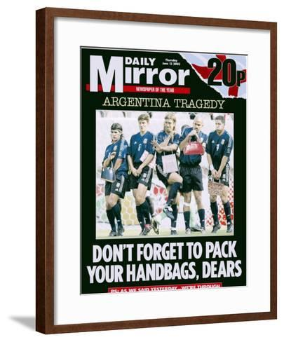 Argentina Tragedy: Don't Forget to Pack Your Handbags, Dears--Framed Art Print