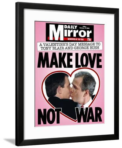 A Valentine's Day Message to Tony Blair and George Bush: Make Love Not War--Framed Art Print