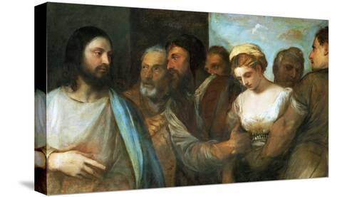 Christ and the Adultress; Unfinished, 1512-1515-Titian (Tiziano Vecelli)-Stretched Canvas Print