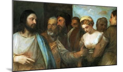 Christ and the Adultress; Unfinished, 1512-1515-Titian (Tiziano Vecelli)-Mounted Giclee Print