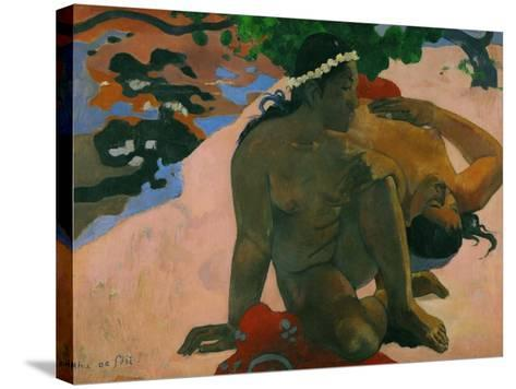 What, You are Jealous?-Paul Gauguin-Stretched Canvas Print
