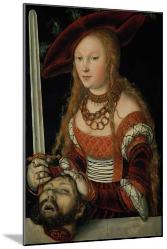 Judith with the Head of Holofernes-Lucas Cranach the Elder-Mounted Giclee Print
