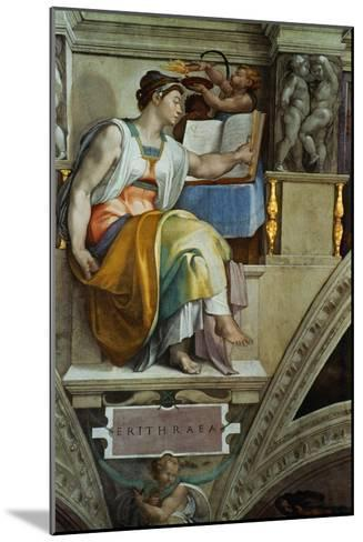 The Sistine Chapel; Ceiling Frescos after Restoration, the Erithrean Sibyl-Michelangelo Buonarroti-Mounted Giclee Print