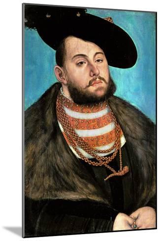 Johann Friedrich the Magnanimous (1503-1554), Elector of Saxony Since 1532-Lucas Cranach the Elder-Mounted Giclee Print