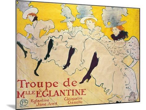 La Troupe De Mlle. Eglantine-Henri de Toulouse-Lautrec-Mounted Giclee Print