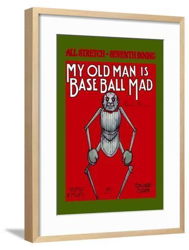 My Old Man is Baseball Mad--Framed Art Print