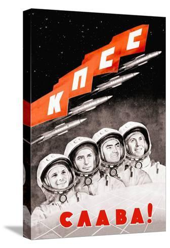 Glory to the Russian Cosmonauts--Stretched Canvas Print