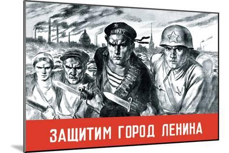 Let's Defend the Great City of Lenin-V^ Serov-Mounted Art Print