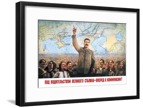 Understanding the Leadership of Stalin, Come Forward with Communism-Boris Berezovskii-Framed Art Print