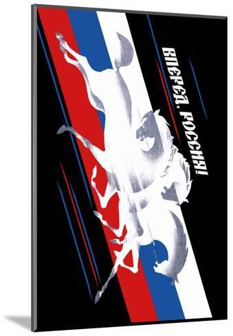 Forward, Russia!-Vladimir Sachkov-Mounted Art Print