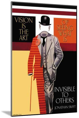 Vision is the Art--Mounted Art Print