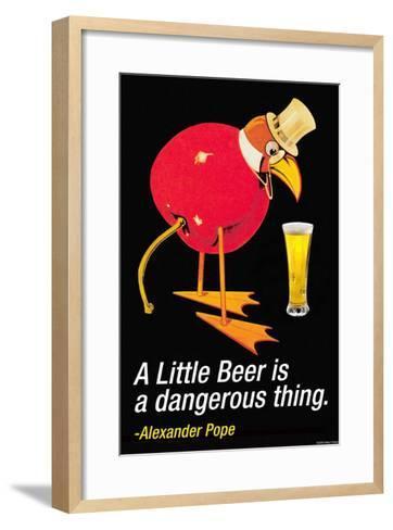A Little Beer is a Dangerous Thing--Framed Art Print