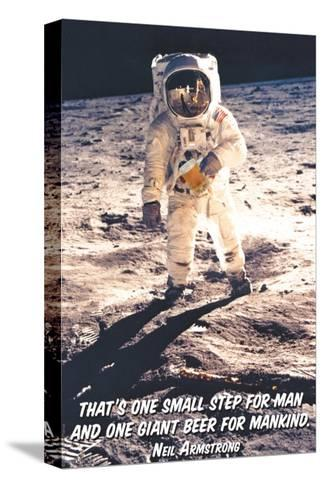 That is One Small Step for Man and a Giant Beer for Mankind--Stretched Canvas Print