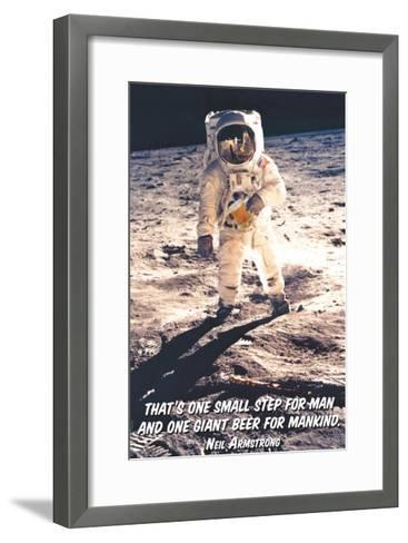 That is One Small Step for Man and a Giant Beer for Mankind--Framed Art Print