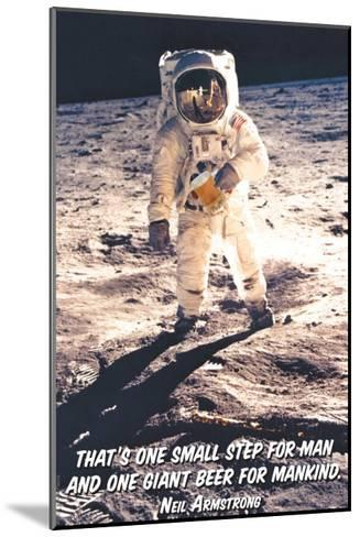 That is One Small Step for Man and a Giant Beer for Mankind--Mounted Art Print