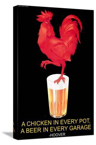 A Chicken in Every Pot, A Beer in Every Garage--Stretched Canvas Print