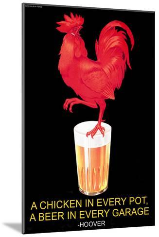 A Chicken in Every Pot, A Beer in Every Garage--Mounted Art Print