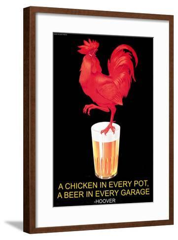 A Chicken in Every Pot, A Beer in Every Garage--Framed Art Print