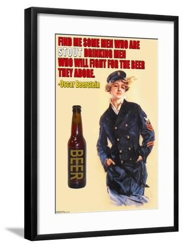 Find Me Some Men Who Are Stout Drinking Men--Framed Art Print