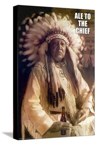 Ale to Then Chief--Stretched Canvas Print