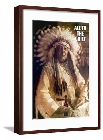 Ale to Then Chief--Framed Art Print