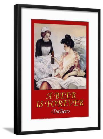 A Beer is Forever Da Beers--Framed Art Print