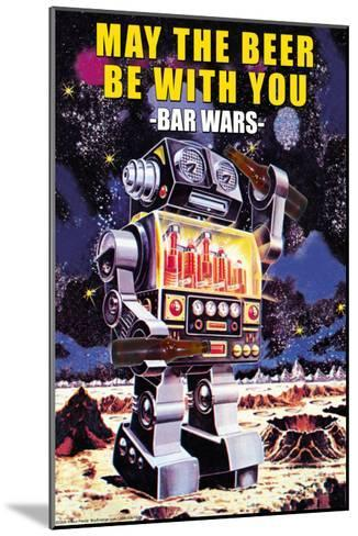 May the Beer be with You--Mounted Art Print