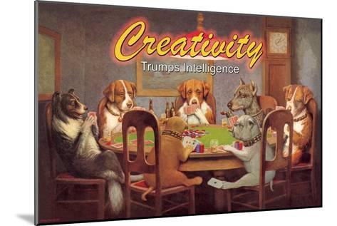 Creativity: Trumps Intelligence--Mounted Art Print