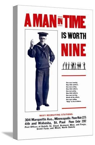 A Man in Time is Worth Nine, U.S. Navy, c.1917--Stretched Canvas Print