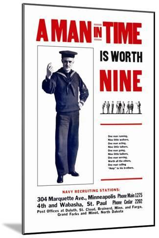 A Man in Time is Worth Nine, U.S. Navy, c.1917--Mounted Art Print