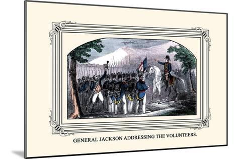 General Jackson Addressing the Volunteers-J. Downes-Mounted Art Print