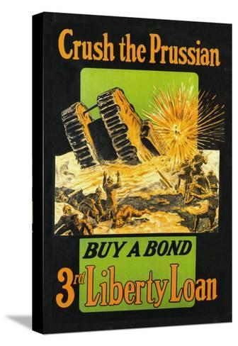 Crush the Prussian: Buy a Bond--Stretched Canvas Print