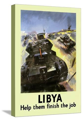 Libya: Help Them Finish the Job--Stretched Canvas Print