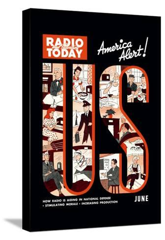 Radio and Television Today: America Alert!--Stretched Canvas Print