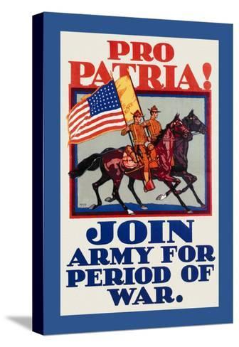 Pro Patria! Join Army for Period of War-H. Devitt Welsh-Stretched Canvas Print