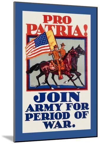 Pro Patria! Join Army for Period of War-H. Devitt Welsh-Mounted Art Print