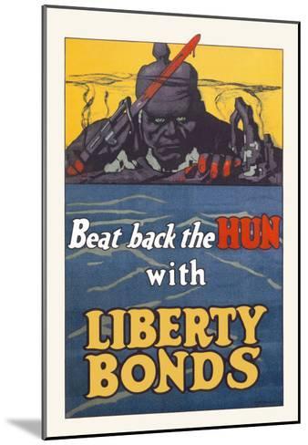 Beat Back the Hun with Liberty Bonds--Mounted Art Print