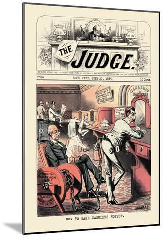 Judge: How to Make Cashiers Honest--Mounted Art Print