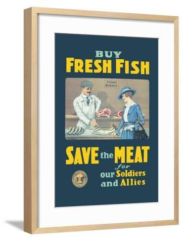 Buy Fresh Fish, Save the Meat for Our Soldiers and Allies--Framed Art Print