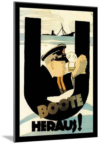 The U-Boats Are Out-Hans Rudi Erdt-Mounted Art Print