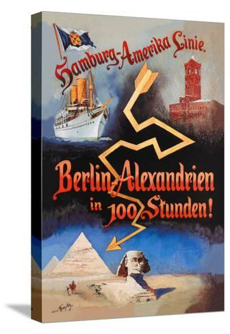 Berlin to Alexandria in 100 Hours on the Hamburg-Amerika Cruise Line--Stretched Canvas Print