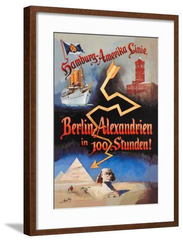 Berlin to Alexandria in 100 Hours on the Hamburg-Amerika Cruise Line--Framed Art Print
