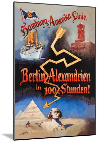 Berlin to Alexandria in 100 Hours on the Hamburg-Amerika Cruise Line--Mounted Art Print