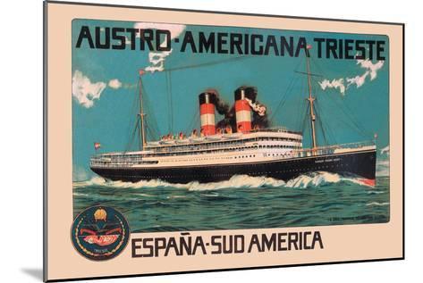 Austro-Americana Trieste Cruise Line--Mounted Art Print