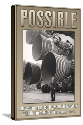 Possible--Stretched Canvas Print