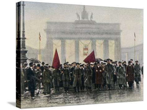 Left Wing Demonstrations That Lead to Ebert Forming the Weimar Republic--Stretched Canvas Print