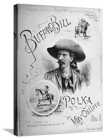 "Sheet Music to ""Buffalo Bill Polka"" Composed, Dedicated to William Frederick Cody American Scout--Stretched Canvas Print"